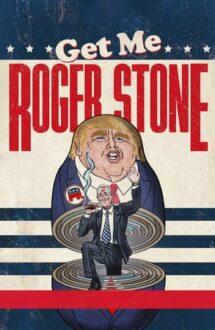 Get Me Roger Stone – Avem nevoie de Roger Stone (2017)