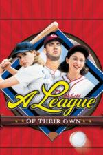 A League of Their Own – Liga feminina de baseball (1992)