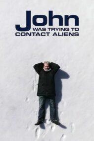John Was Trying to Contact Aliens – John încerca să contacteze extratereștrii (2020)