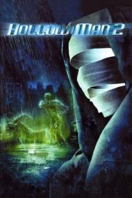 Hollow Man 2 – Omul invizibil 2 (2006)
