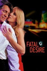 Fatal Desire – Jocul seducției (2006)