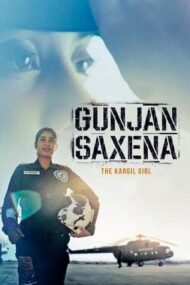 Gunjan Saxena: The Kargil Girl – Dă aripi visului (2020)
