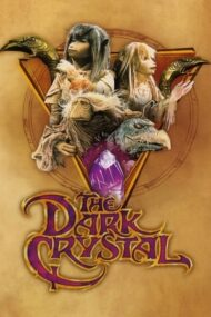 The Dark Crystal – Cristalul întunecat (1982)