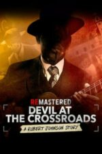 ReMastered: Devil at the Crossroads – ReMastered: Pact cu diavolul (2019)