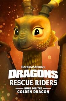 Dragons: Rescue Riders: Hunt for the Golden Dragon – Dragonii: Salvatorii înaripați: Goana după dragonul auriu (2020)