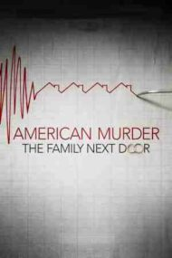American Murder: The Family Next Door – Cazul Watts: Crima din vecini (2020)