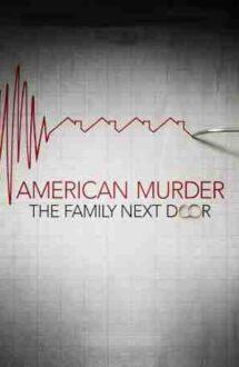 American Murder: The Family Next Door – Cazul Watts: Crima din vecini (2020)