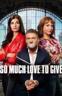 So Much Love to Give – Inimă zburdalnică (2020)