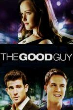 The Good Guy – Bărbatul potrivit (2009)