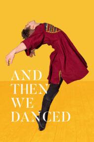 And Then We Danced – Și Atunci am Dansat (2019)