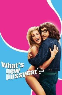 What's New Pussycat – Ce-i nou, pisicuțo? (1965)