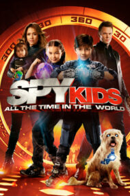 Spy Kids: All the Time in the World – Copiii spioni: Tot timpul din lume (2011)