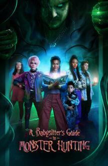 A Babysitter's Guide to Monster Hunting – Ghidul unei dădace pentru vânătoarea de monștri (2020)
