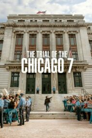 The Trial of the Chicago 7 – Procesul celor șapte din Chicago (2020)