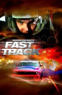Born to Race: Fast Track – Pilot înnăscut 2 (2014)