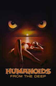 Humanoids from the Deep (1980)