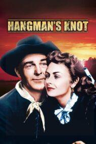 Hangman's Knot – Nodul Spânzurătorii (1952)