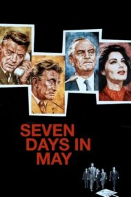 Seven Days in May – Șapte zile în Mai (1964)