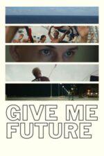 Give Me Future (2017)