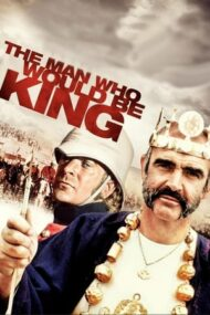 The Man Who Would Be King – Omul care voia să fie rege (1975)