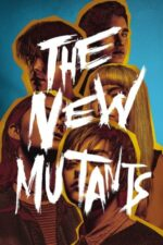 The New Mutants – Noii Mutanți (2020)