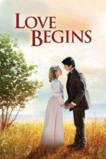 Love Begins – Cutezanța eternă a iubirii (2011)
