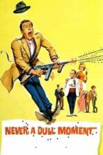 Never a Dull Moment – Nici un moment de plictiseală (1968)