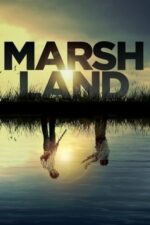 Marshland – Mlaștina (2014)