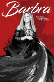 Barbra: The Music… The Mem'ries… The Magic! – Barbra: Muzica… amintirile… magia! (2017)