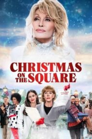 Christmas on the Square – Dolly Parton: Crăciun în orășel (2020)