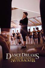 Dance Dreams – Spărgătorul de nuci cu ciocolată caldă: Un clasic reimaginat (2020)
