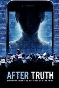 After Truth: Disinformation and the Cost of Fake News – În căutarea adevărului (2020)