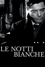Le Notti Bianche – Nopți albe (1957)