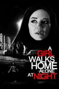 A Girl Walks Home Alone at Night – O fată merge acasă singură în noapte (2014)