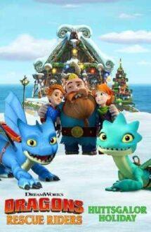 Dragons: Rescue Riders: Huttsgalor Holiday – Dragonii: Salvatorii înaripați: Sărbătoare în Huttsgalor (2020)