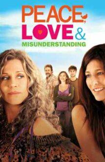 Peace, Love & Misunderstanding – Pace, iubire și neînțelegeri (2011)