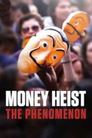 Money Heist: The Phenomenon – Fabrica de bani: Un fenomen global (2020)