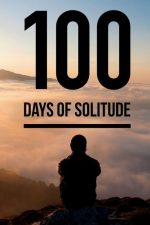 100 Days of Loneliness – 100 de zile de singurătate (2018)