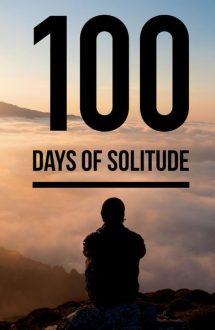 100 Days of Loneliness – 100 de zile de singurătate (2018)