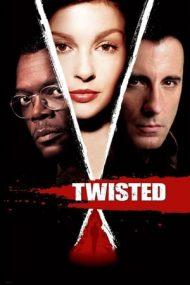 Twisted – Distorsionarea (2004)