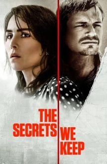The Secrets We Keep – Secretele noastre (2020)
