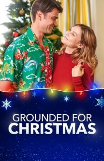 Grounded for Christmas – La sol de Crăciun (2019)
