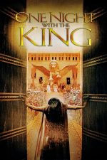 One Night with the King – O noapte cu regele (2006)