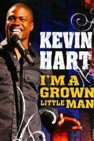 Kevin Hart: I'm a Grown Little Man – Kevin Hart: Sunt mic, dar m-am făcut mare (2009)
