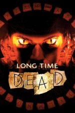 Long Time Dead – Jocul cu Moartea (2002)