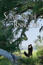 Sophie and the Rising Sun – Sophie și răsăritul (2016)