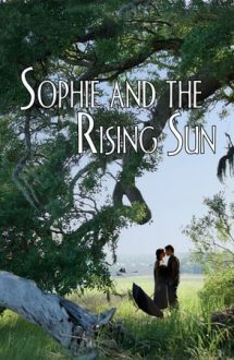 Sophie and the Rising Sun – Sophie și răsăritul (2016)