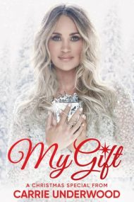 My Gift: A Christmas Special from Carrie Underwood – Carrie Underwood: Darul meu – Special de Crăciun (2020)