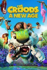 The Croods: A New Age – Familia Crood: Vremuri noi (2020)