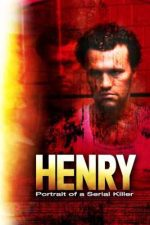 Henry: Portrait of a Serial Killer – Henry: Portretul unui criminal în serie (1986)